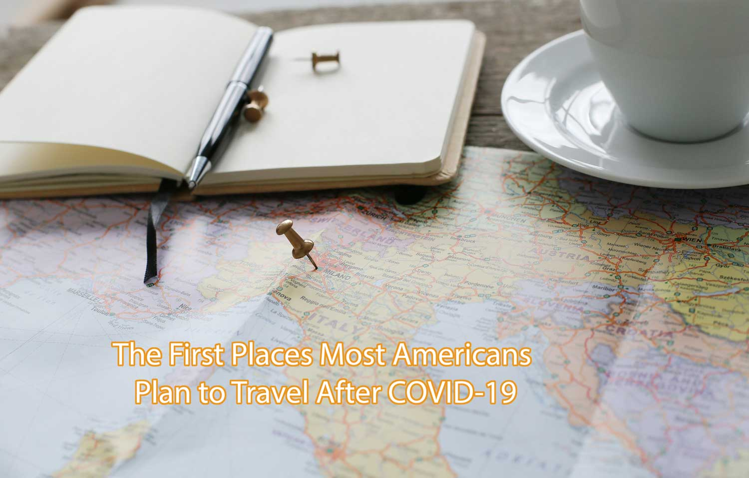 The First Places Most Americans Plan to Travel After COVID-19